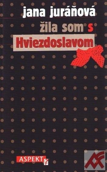 Žila som s Hviezdoslavom