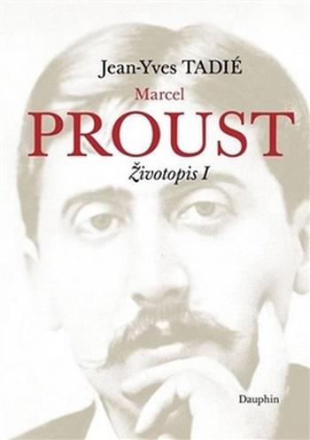 Marcel Proust. Životopis I.