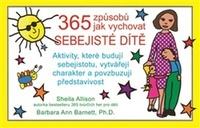 365 způsobů jak vychovávat sebejisté dítě. Aktivity, které budují sebejistotu, v