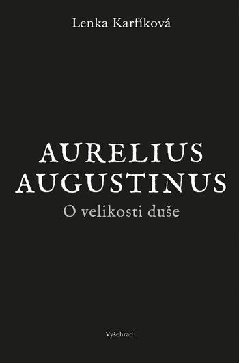 Aurelius Augustinus. O velikosti duše