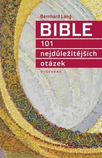 Bible. 101 nejdůležitějších otázek