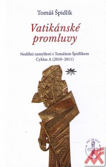 Vatikánské promluvy. Nedělní zamyšlení s Tomášem Špidlíkem. Cyklus A (2010-2011)