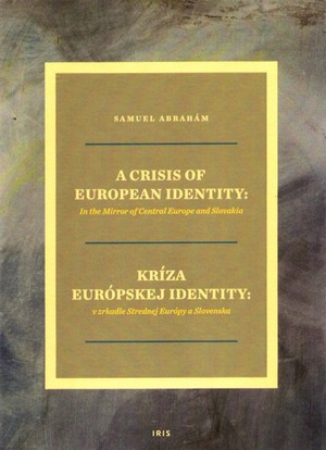 A Crisis of European Identity: In the Mirror of Central Europe and Slovakia
