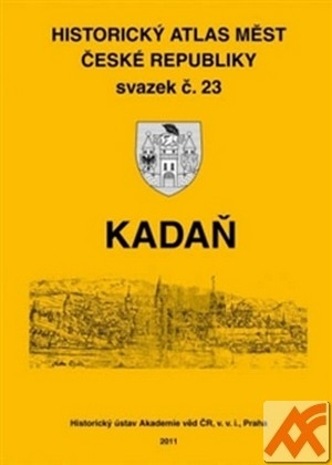 Kadaň. Historický atlas měst České republiky svazek č. 23