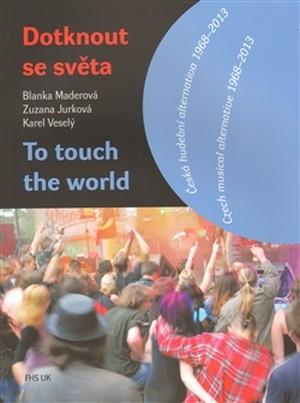 Dotknout se světa / To touch the world