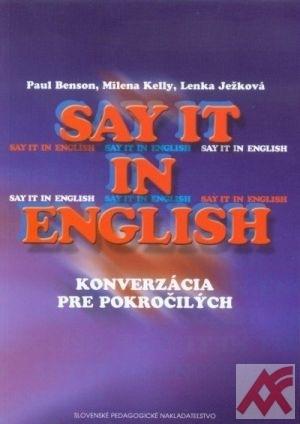 Say it in English. Konverzácia pre pokročilých