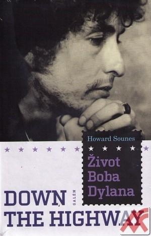Down the Highway. Život Boba Dylana