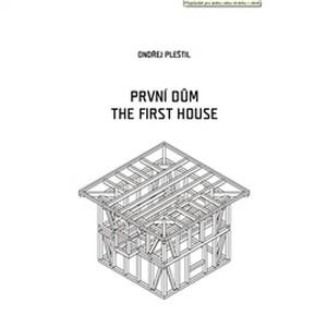 První dům / The First House