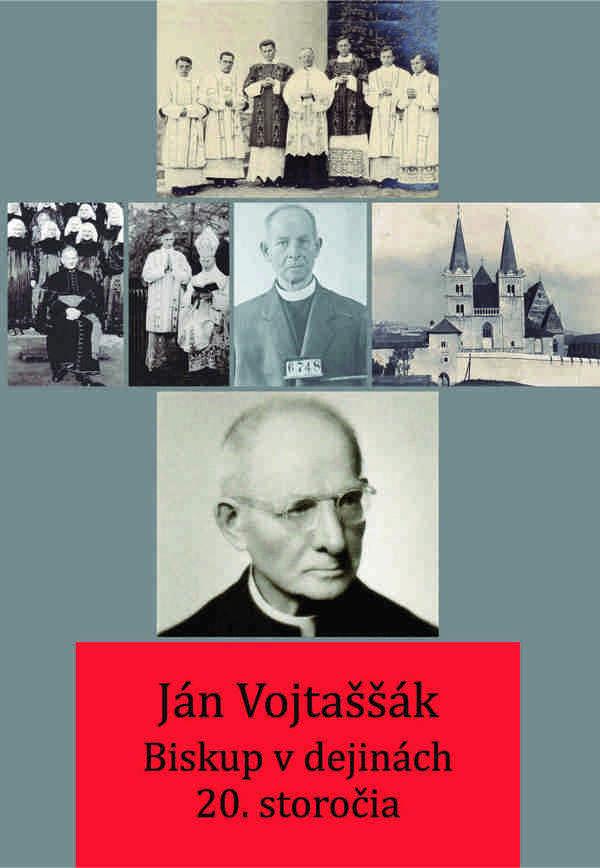 Ján Vojtaššák. Biskup v dejinách 20. storočia