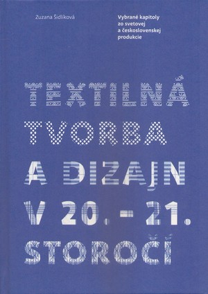 Textilná tvorba a dizajn v 20.-21. storočí