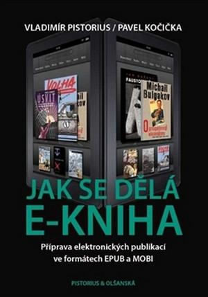 Jak se dělá e-kniha. Příprava elektronických publikací ve formátech EPUB a MOBI