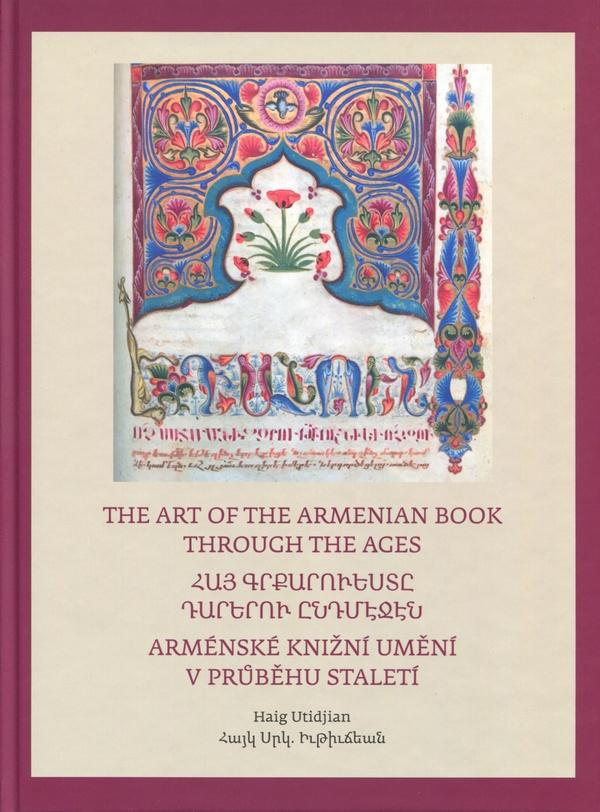 Arménské knižní umění v průběhu staletí / The Art of The Armenian Book through..