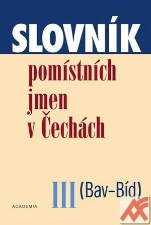 Slovník pomístních jmen v Čechách III. (Bav-Bíd)