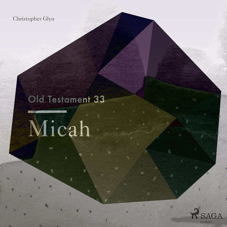 The Old Testament 33 - Micah (EN)