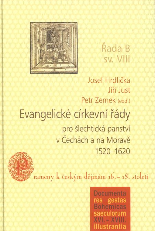 Evangelické církevní řády pro šlechtická panství v Čechách a na Moravě 1520-1620