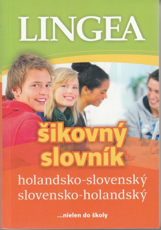 Holandsko-slovenský, slovensko-holandský šikovný slovník ...nielen do školy