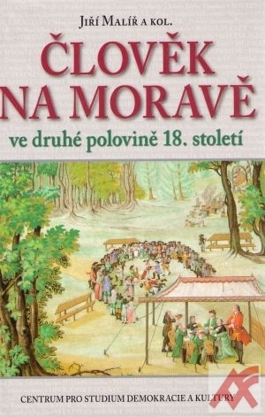 Člověk na Moravě ve druhé polovině 18. století