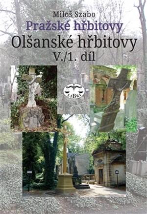 Pražské hřbitovy - Olšanské hřbitovy V./1. díl
