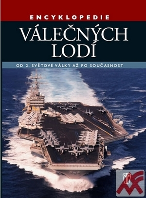 Encyklopedie válečných lodí. Od 2. světové války po současnost