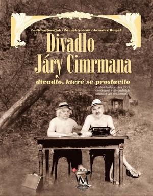 Divadlo Járy Cimrmana. Divadlo, které se proslavilo