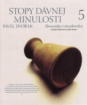 Stopy dávnej minulosti 5. Slovensko v stredoveku