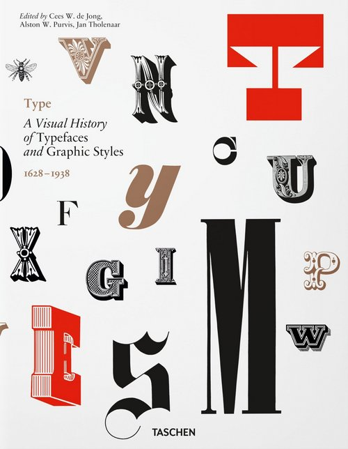 Type. A Visual History of Typefaces and Graphic Styles