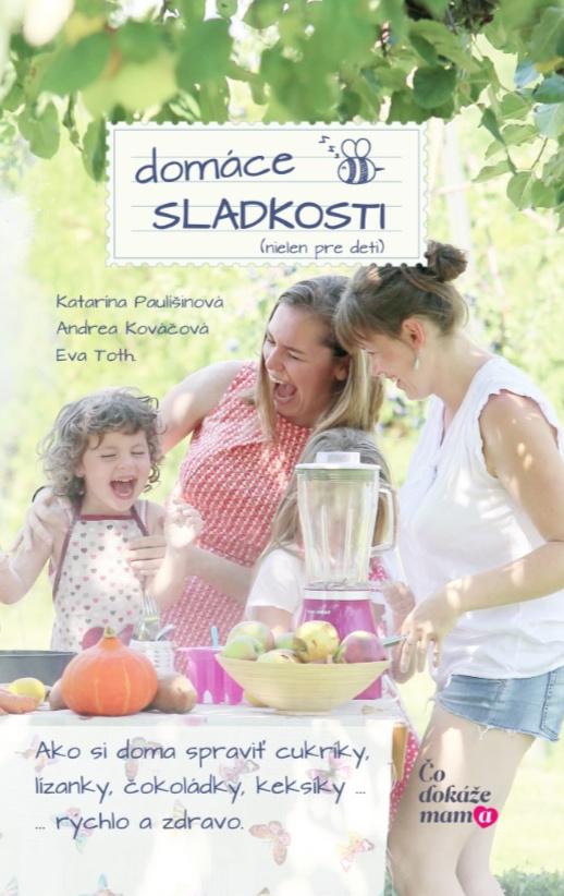 Zdravé domáce sladkosti (nielen pre deti)