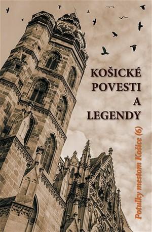 Košické povesti a legendy - Potulky mestom Košice 6
