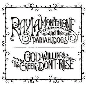 God Willin' & The Creek Don't Rise - CD