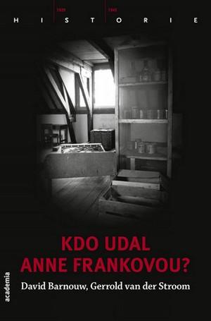 Kdo udal Anne Frankovou?