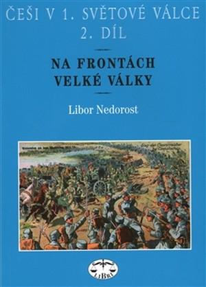 Češi v 1. světové válce 2. díl - Na frontách Velké války