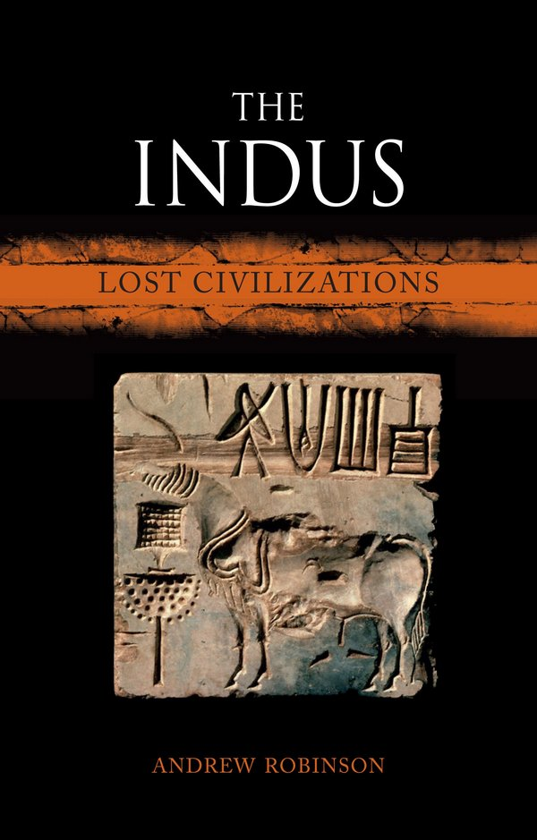 The Indus. Lost Civilizations