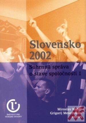 Slovensko 2002 Súhrnná správa o stave spoločnosti I.+ II.