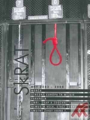 Divadlo SkRAT. Hry 2003-2006