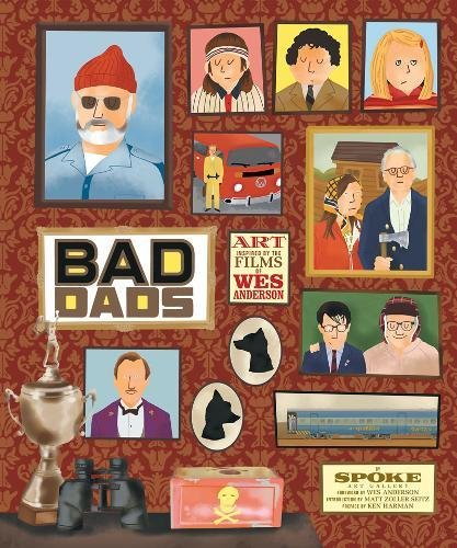 Wes Anderson Collection: Bad Dads: Art Inspired by the Films of W : Art Inspired