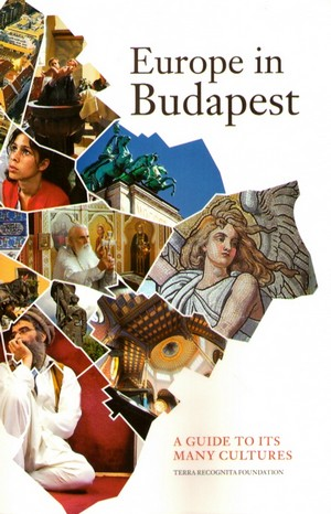Europe in Budapest. A Guide to its Many Cultures