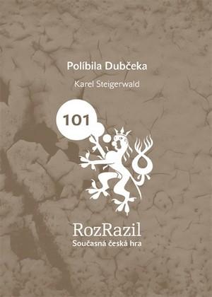 Políbila Dubčeka. RozRazil 101