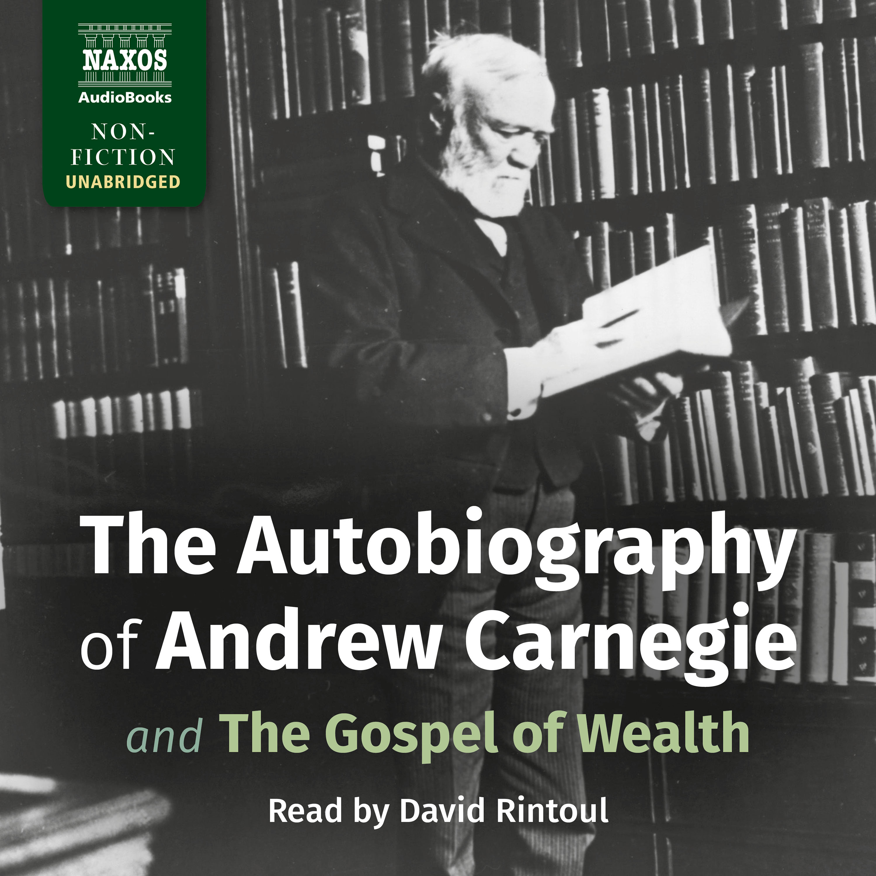 The Autobiography of Andrew Carnegie and The Gospel of Wealth (EN)