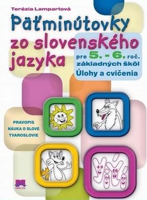Päťminútovky zo slovenského jazyka pre 5. - 6. ročník základných škôl. Úlohy a c