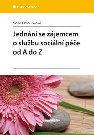 Jednání se zájemcem o službu sociální péče od A do Z