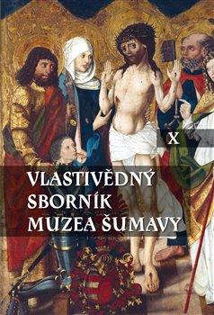 Vlastivědný sborník Muzea Šumavy X