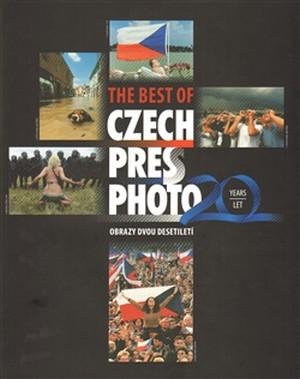 The best of Czech Press Photo 20 Years. Obrazy dvou desetiletí