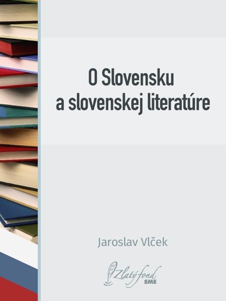 O Slovensku a slovenskej literatúre