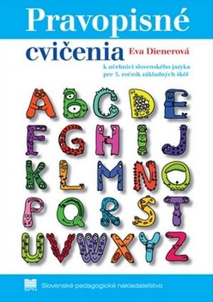 Pravopisné cvičenia k učebnici slovenského jazyka pre 5.ročník základných škôl