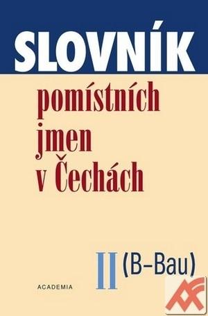 Slovník pomístních jmen v Čechách II. (B-Bau)