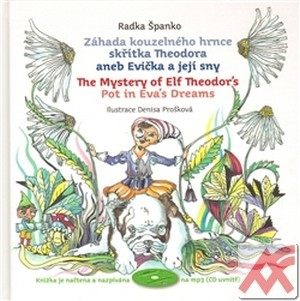 Záhada kouzelného hrnce skřítka Theodora aneb Evička a její sny + CD