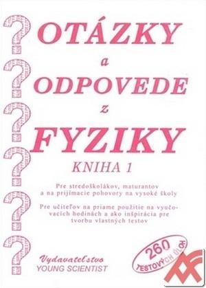 Otázky a odpovede z fyziky. Kniha 1