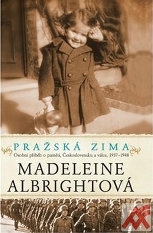 Pražská zima. Osobní příběh o paměti, Československu a válce, 1937-1948