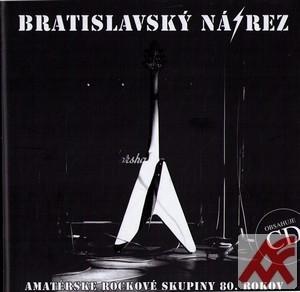 Bratislavský nárez. Amatérske rockové skupiny 80. rokov + CD
