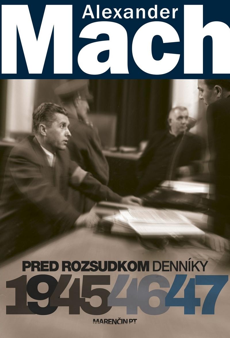 Alexander Mach. Pred rozsudkom